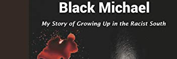 "They Call Me ""Black Michael"": My Story of Growing Up in the Racist South by Dennis Sholesman"