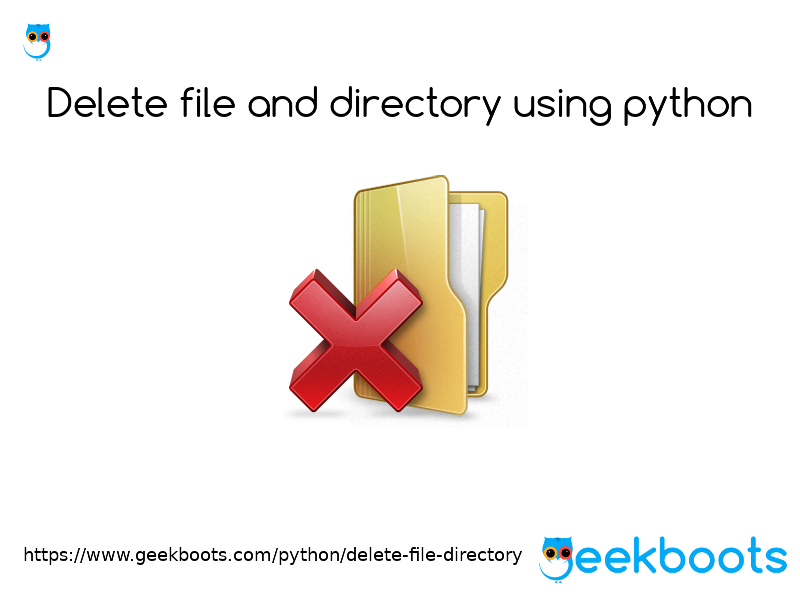 https://www.geekboots.com/python/delete-file-directory