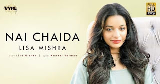 नई चाईड़ा Nai Chaida Lyrics in Hindi - Lisa Mishra