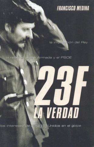 23-F La Verdad – Francisco Medina
