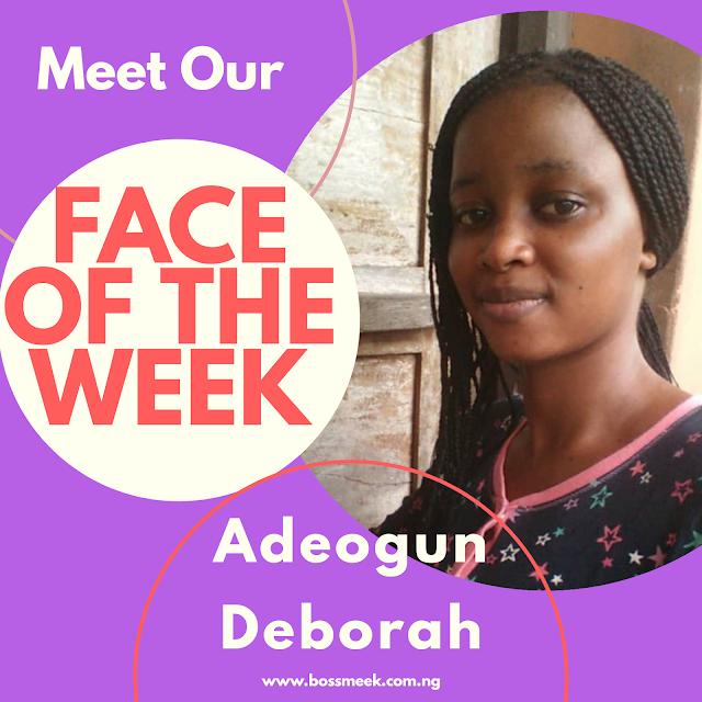 Meet Our Face of the Week Adeogun Oluwaseyi Deborah (Female)