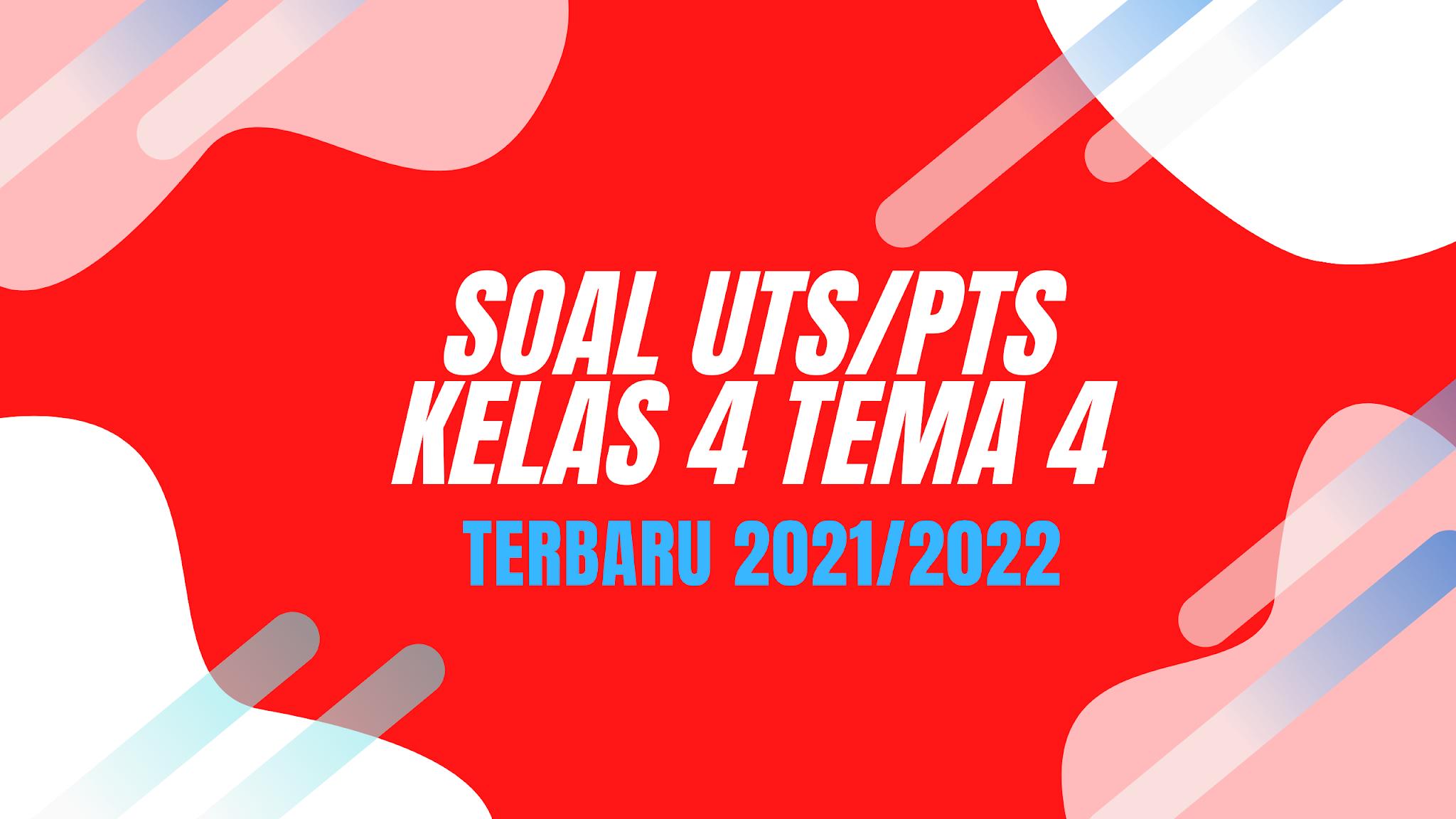 gambar SOAL UTS/PTS KELAS 4 TEMA 4