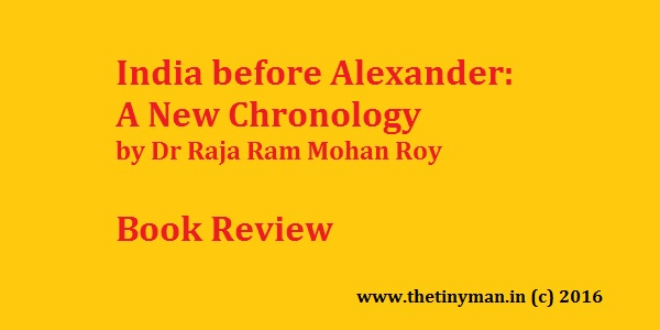 India before Alexander A New Chronology Raja Ram Mohan Roy Book Review