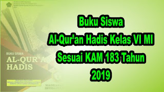 Buku Siswa al-Qur'an Hadis Kelas 6 MI Sesuai KMA 183 tahun 2019