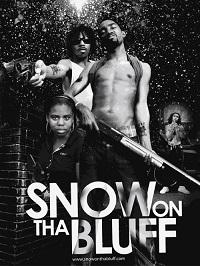 Watch Snow on Tha Bluff Online Free in HD