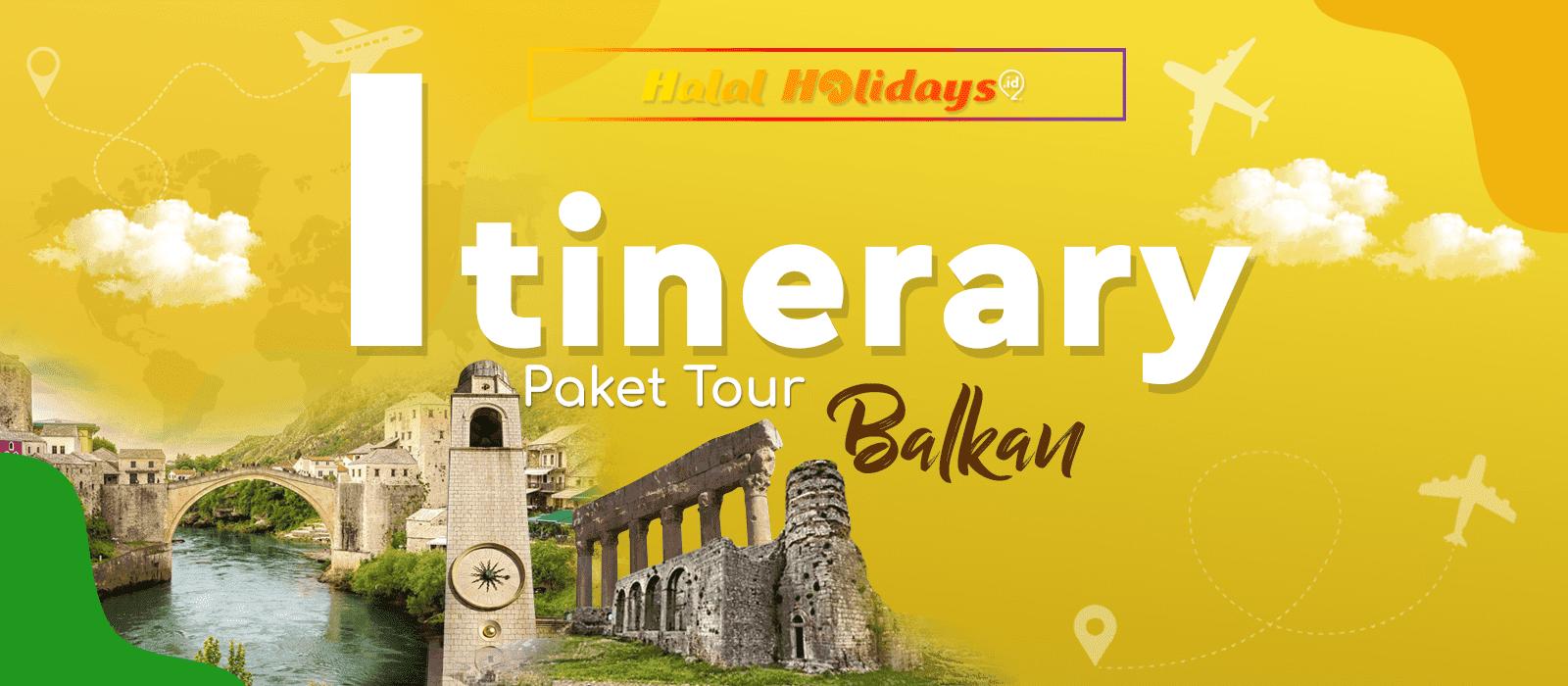 Itinerary Paket Tour Balkan 11 Hari
