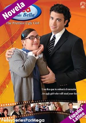 La Fea Mas Bella [2006][Novela Completa][480p][Español Latino]
