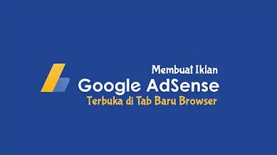 Cara Membuat Iklan Google Adsense Terbuka di Tab Baru