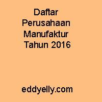 Daftar Perusahaan Manufaktur Tahun 2016