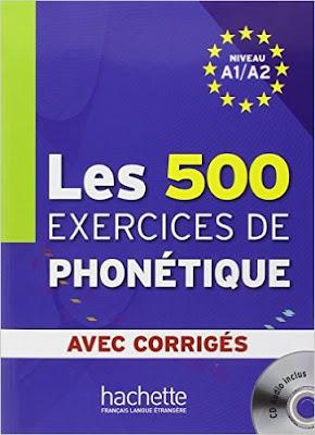 Télécharger Livre Gratuit Les 500 exercices de phonétique - Niveau A1/A2 avec corrigés pdf