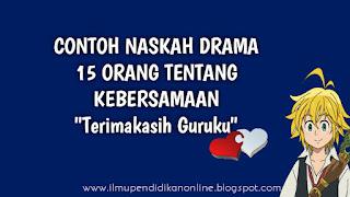 contoh naskah drama 15 orang tentang kebersamaan