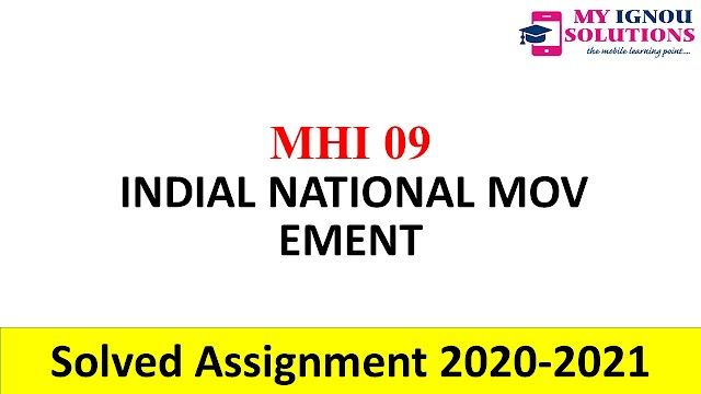MHI 09 INDIAL NATIONAL MOVEMENT  Solved Assignment