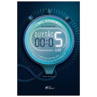 Quy Tắc 5 Giây - 5 Giây Thay Đổi Cuộc Đời Và Sức Mạnh Của Lòng Can Đảm Thường Trực ebook PDF-EPUB-AWZ3-PRC-MOBI