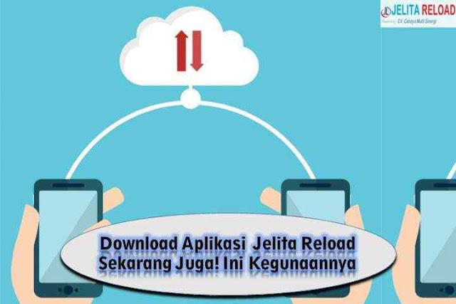 Download Aplikasi Jelita Reload Sekarang Juga! Ini Kegunaannya