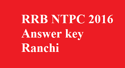 RRB NTPC Answer key Ranchi