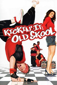 Watch Kickin' It Old Skool Online Free in HD