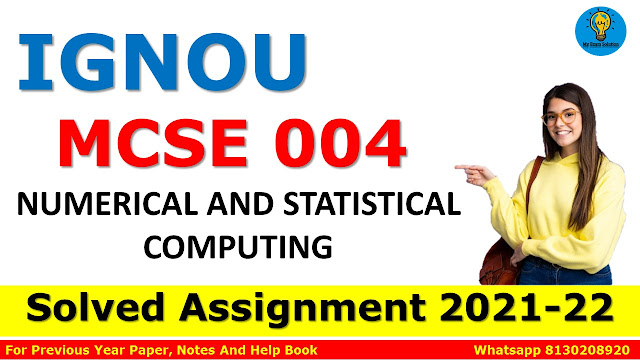 MCSE 004 NUMERICAL AND STATISTICAL COMPUTING Solved Assignment 2021-22