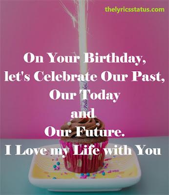 Happy Birthday my Love Status.