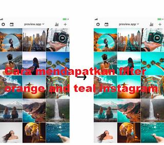 Teal and orange filter instagram || Cara mendapatkan filter orange and teal instagram