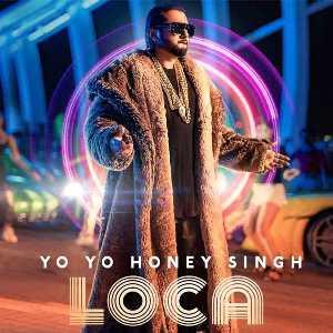 Loca Lyrics-Yo Yo Honey Singh