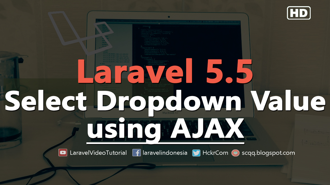Laravel 5 5 Ajax Tutorial : Select Selected Value a Dropdown with