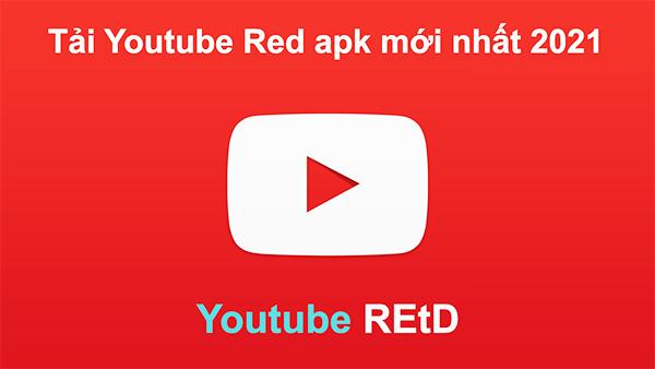 Tải Youtube Red apk mới nhất 2021 cho máy Android miễn phí a