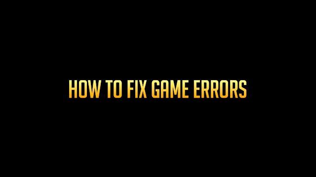 How To Fix All Game Errors in a 4 Simple Way - A Guide by AdeelDrew