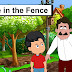 बाड़ में एक छेद || A Hole In The Fence || Kids Stories In Hindi