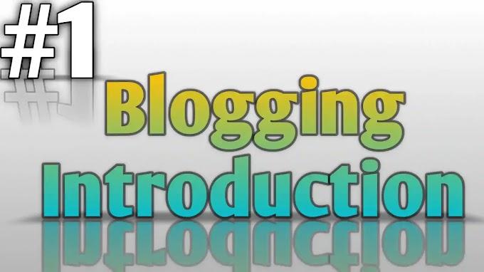 #1 Blogger Blog Introduction To Blogging