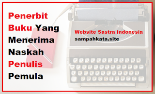 Penerbit Buku Yang Menerima Naskah Penulis Pemula