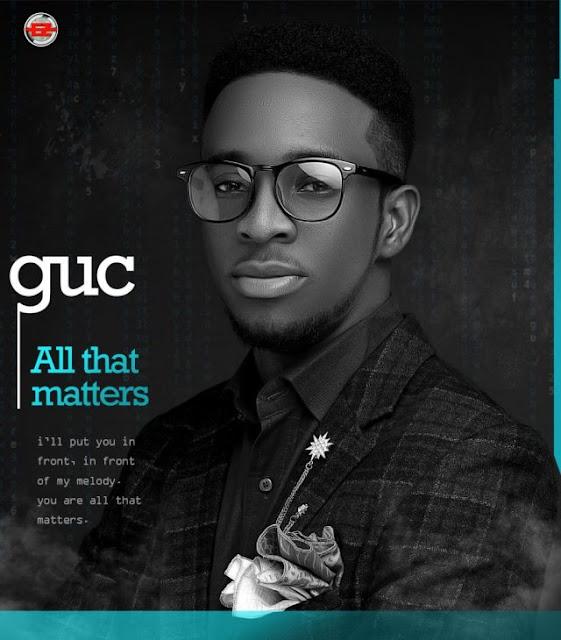 GUC -All That Matters + Official Video -Gospeltrender