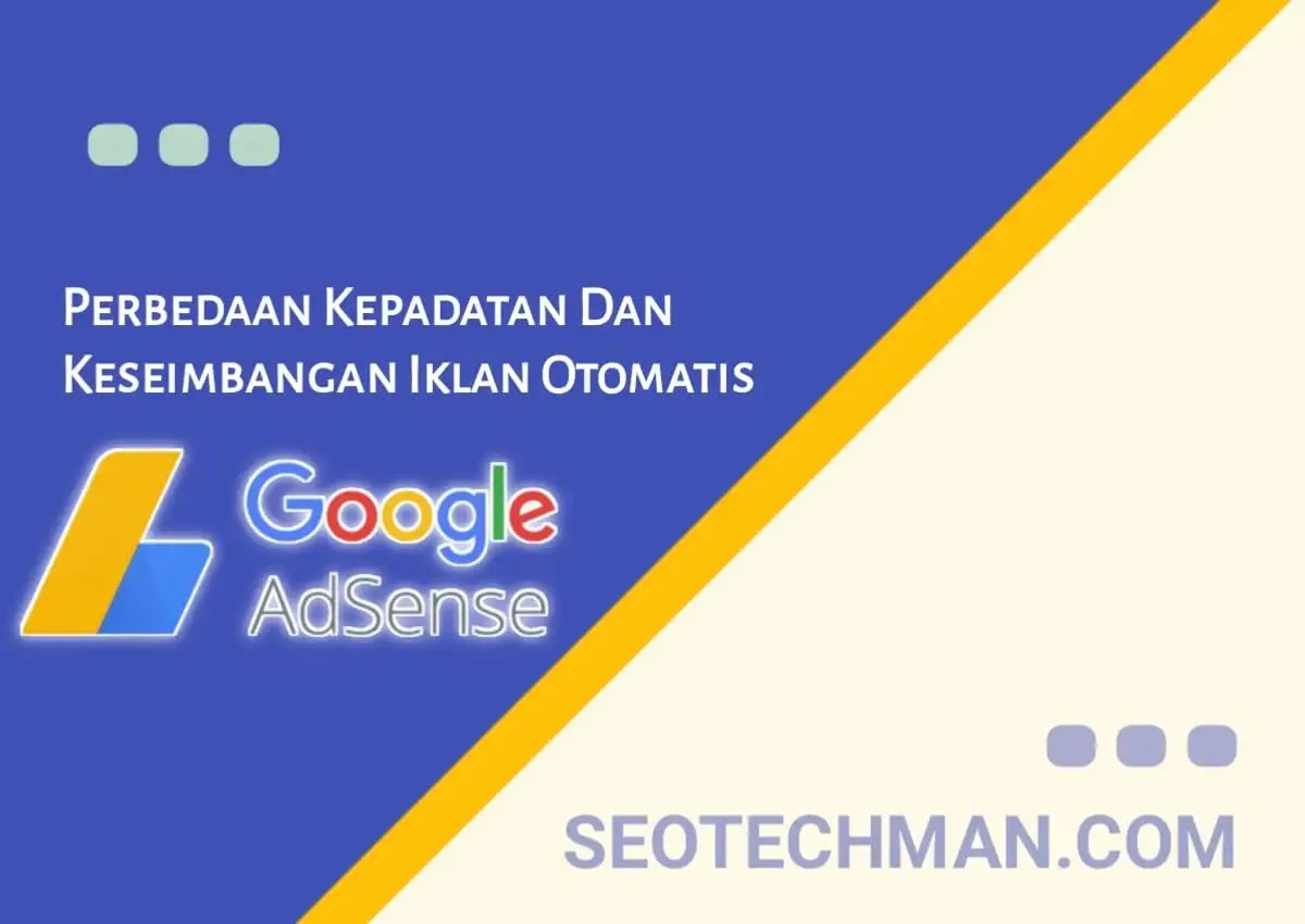 Perbedaan Antara Kepadatan Dan Keseimbangan Iklan Otomatis Google Adsene