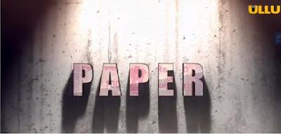 Ullu Web sewries Paper Wiki