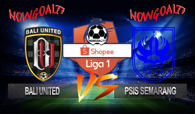Prediksi Bali United VS PSIS Semarang 21 Juni 2019
