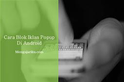 Cara Blok Iklan Popup di Android