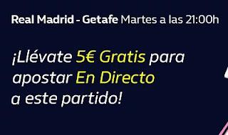 william hill Consigue 5€ Gratis Real Madrid vs Getafe 9-2-21