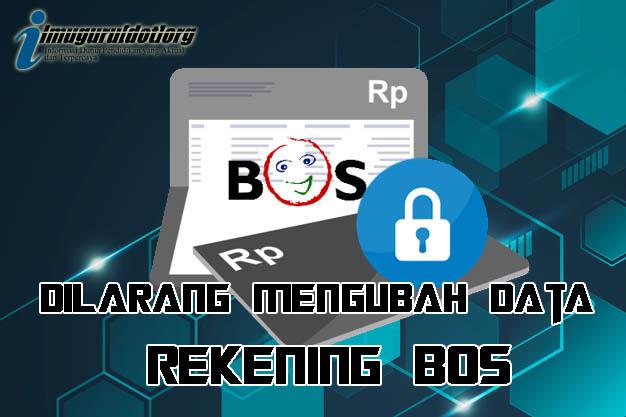 PENTING! Dilarang Merubah Data Rekening BOS, Jika tidak Retur