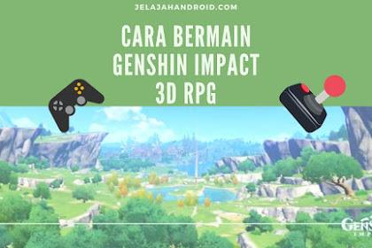 Cara Bermain Genshin Impact, Game 3D RPG Terpopuler