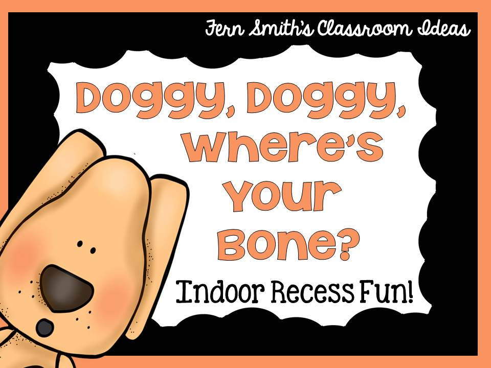 Doggie, Doggie, Where's Your Bone Directions Free Printable Directions from Fern Smith's Classroom Ideas Perfect for Indoor Recess!