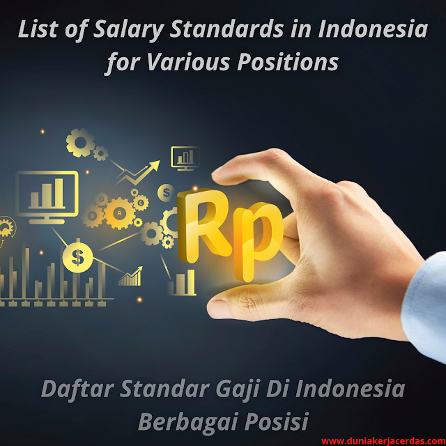 List of Salary Standards in Indonesia for Various Positions
