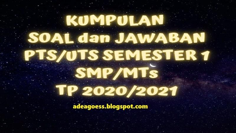 Kumpulan Soal Dan Jawaban Pts Uts Smp Mts Semester 1 Tp 2020 2021 Sobang 2