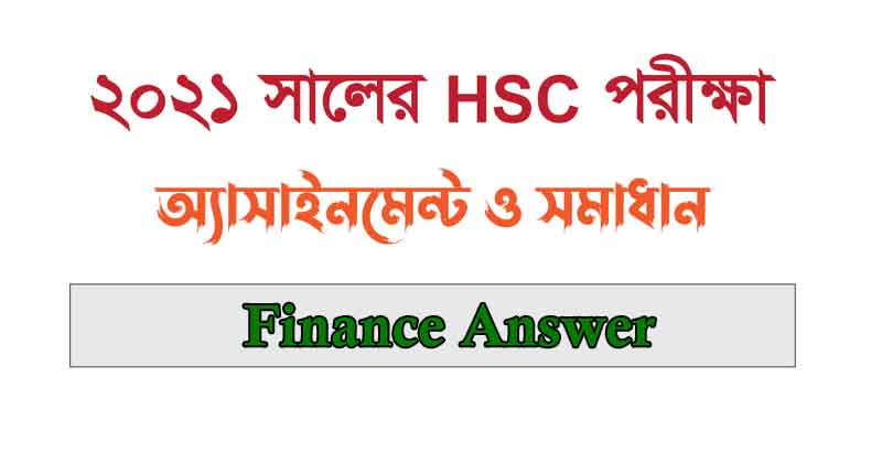 HSC 5th Week Finance Assignment Answer 2021