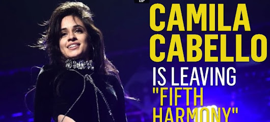 "Celebrity1st: Camila Cabello Leaves ""Fifth Harmony"""