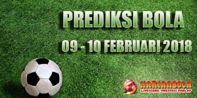 Prediksi Bola 09 - 10 Februari 2018