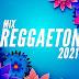 DESCARGAR MIX REGGAETON 2021 - LO MAS NUEVO
