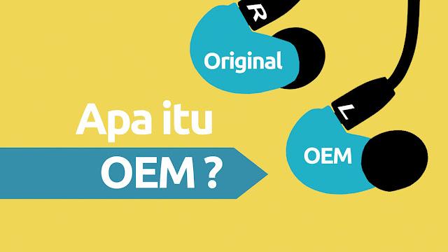 Apa Perbedaan Barang OEM, Original dan KW