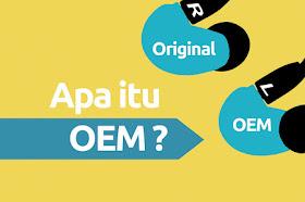 Apa Perbedaan Barang OEM, Original dan KW?