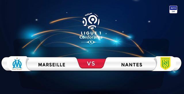 Marseille vs Nantes Prediction & Match Preview