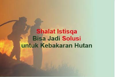 https://www.abusyuja.com/2019/09/shalat-istisqa-bisa-jadi-solusi-untuk-kebakaran-hutan.html