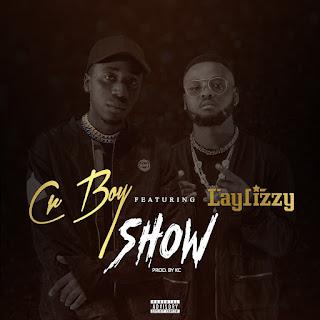 BAIXAR MP3   Cr Boy Feat Laylizzy- Show   2018